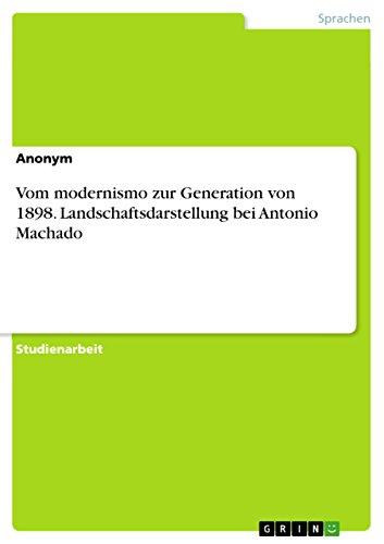 Vom modernismo zur Generation von 1898. Landschaftsdarstellung bei Antonio Machado (German Edition)