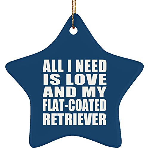 Designsify All I Need is Love and My Flat-Coated Retriever - Star Ornament Royal Stern Weihnachtsbaumschmuck aus Keramik Weihnachten - Geschenk zum Geburtstag Jahrestag -