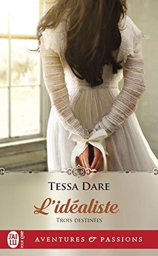 Trois destinées (Tome 3) - L'idéaliste par Tessa Dare