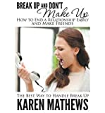 BY Mathews, Karen ( Author ) [ BREAK UP AND DON'T MAKE UP - HOW TO END A RELATIONSHIP EASILY AND MAKE FRIENDS: THE BEST WAY TO HANDLE BREAK UP ] Sep-2014 [ Paperback ]