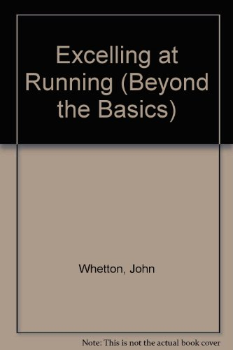 Excelling at Running (Beyond the Basics S.)