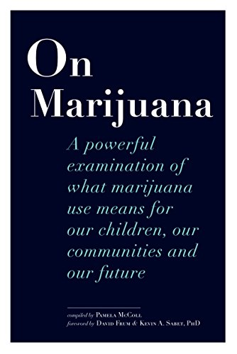 On Marijuana: A Powerful Examination of What Marijuana Means to Our Children, Our Communities, and Our Future