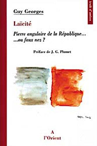 Laïcité : Pierre angulaire de la République... ou faux nez. par Guy Georges