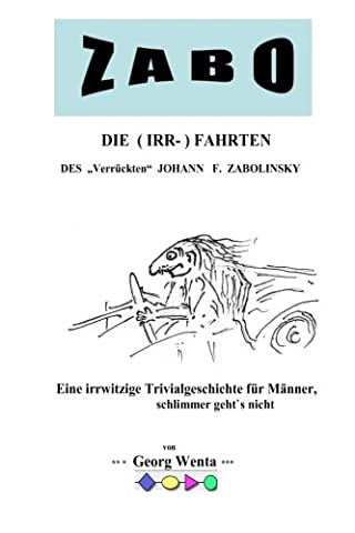ZABO - DIE (IRR-) FAHRTEN DES