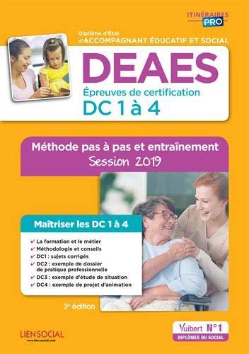 DEAES - Épreuves de certification DC 1 à 4 - Méthode pas à pas et entraînement - Diplôme d'État d'Accompagnant éducatif et social - Sessions 2019-2020 par Marie Rolland