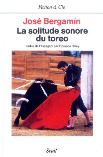 La Solitude Sonore Du Toreo [Pdf/ePub] eBook