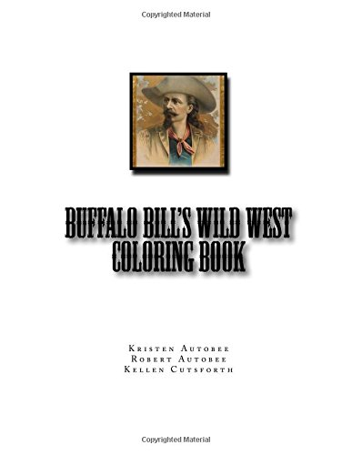 Buffalo Bill's Wild West Coloring Book (How the West Was Colored, Band 1) (West Bills Buffalo Wild)
