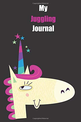 My Juggling Journal: With A Cute Unicorn, Blank Lined Notebook Journal Gift Idea With Black Background Cover