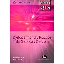 [(Dyslexia-friendly Practice in the Secondary Classroom)] [Author: Tilly Mortimore] published on (July, 2008)