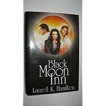 Black Moon Inn: Burnt Offerings & Blue Moon