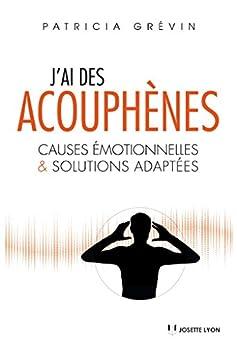 J'ai des acouphènes : Causes émotionnelles et solutions adaptées
