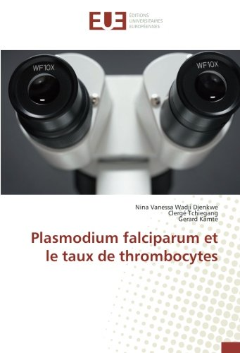 Plasmodium falciparum et le taux de thrombocytes (OMN.UNIV.EUROP.)