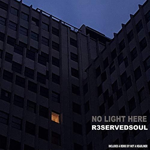No Light Here (Not a Headliner Remix)