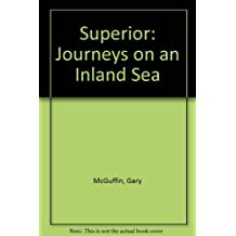 Superior: Journeys on an Inland Sea by Gary McGuffin (1995-09-02)