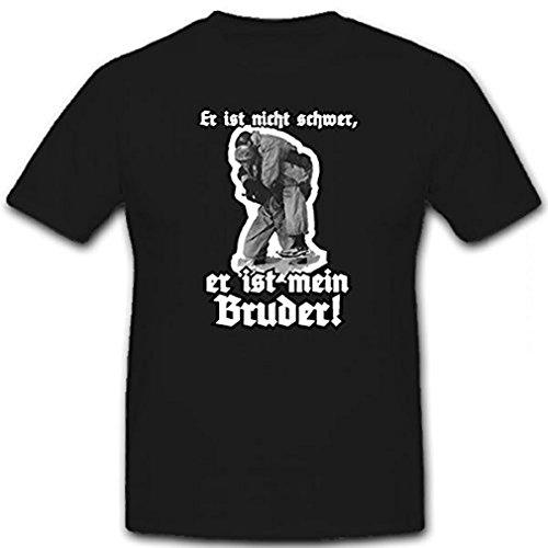 Er ist nicht schwer, er ist mein Bruder! Deutsche Fallschirmjäger T Shirt #12841, Farbe:Schwarz, Größe:Herren L