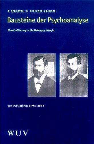 Bausteine der Psychoanalyse: Eine Einführung in die Tiefenpsychologie (WUV Studienbücher Psychologie)