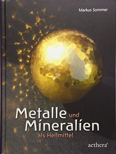 Metalle und Mineralien als Heilmittel: Begegnungen mit faszinierenden Substanzen (Aethera)