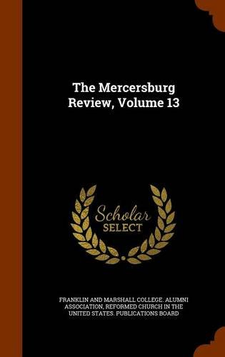 The Mercersburg Review, Volume 13