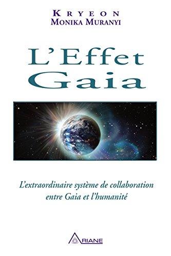 L'Effet Gaia: L'extraordinaire systme de collaboration entre Gaia et l'humanit