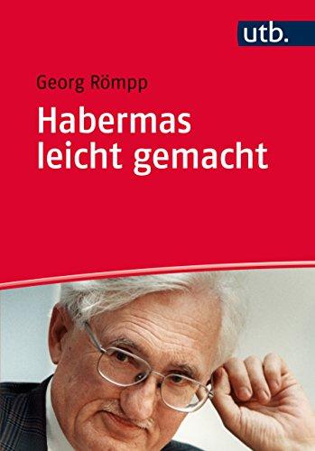 Habermas leicht gemacht: Eine Einführung in sein Denken