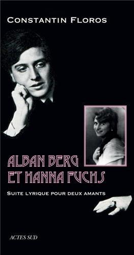 Alban Berg et Hanna Fuchs : Suite lyrique pour deux amants par Constantin Floros, Jean-Guihen Queyras