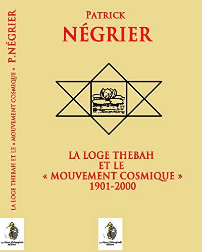 Couverture du livre La loge Thébah et le mouvement cosmique 1901-2000