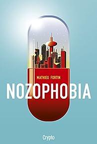 Nozophobia par Mathieu Fortin
