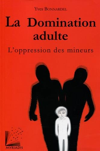 La domination adulte : L'oppression des mineurs