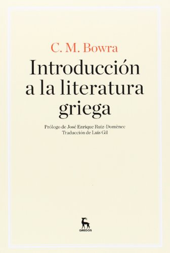 Introducción a la literatura griega (MANUALES) por CECIL MAURICE BOWRA
