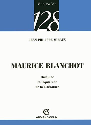 Maurice Blanchot - Quitude et inquitude de la littrature