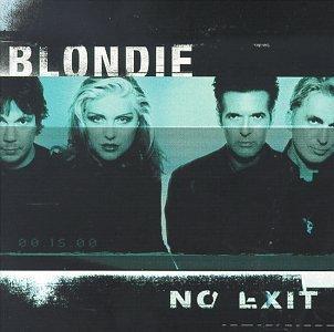 No Exit by Blondie (1999-08-02)