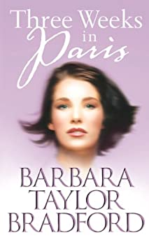 Three Weeks in Paris by [Bradford, Barbara Taylor]