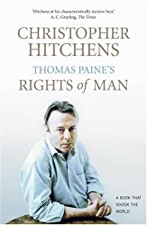 Thomas Paine's Rights of Man: A Biography: A Biography - A Book That Shook the World (Books That Shook the World) by Christopher Hitchens (2007-08-09)