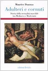 Adulteri e cornuti. Storia della sessualità maschile tra Medioevo e modernità