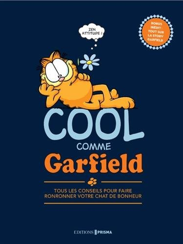Cool comme Garfield : le livre pour faire ronronner votre chat de bonheur