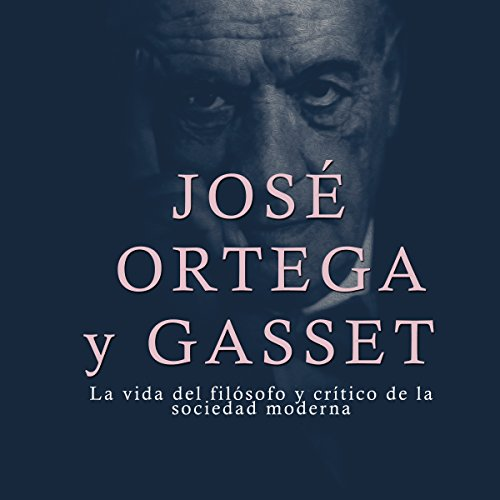 José Ortega y Gasset  Audiolibri