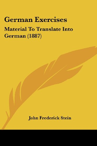 German Exercises: Material to Translate Into German (1887)