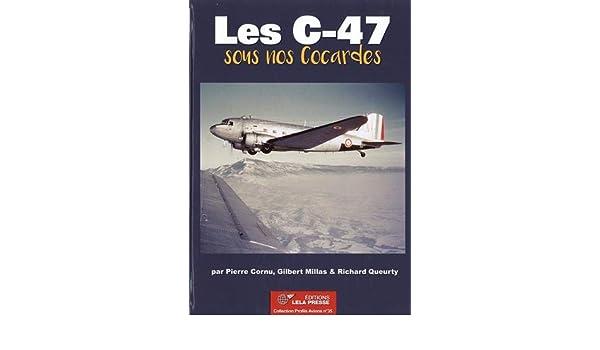 Éditions LELA PRESSE Les C-47 sous nos Cocardes