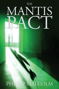 The Mantis Pact (English Edition) par [Malcolm, Phillip]