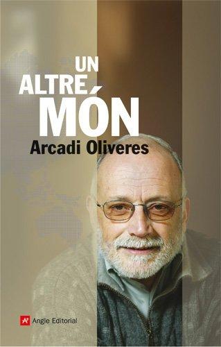 Un altre món (Catalan Edition) por Arcadi Oliveres