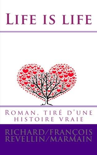 Life is life: Roman, tiré d'une histoire vraie