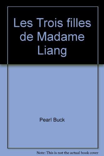 Les Trois filles de Madame Liang par Pearl Sydenstricker Buck