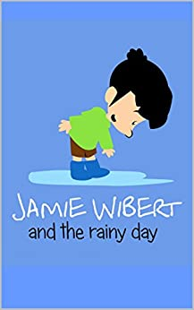 Jamie Wibert and the rainy day (English Edition) par [Fetterling, J.]