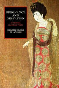 Pregnancy and Gestation: In Chinese Classical Texts