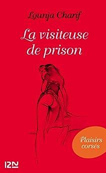 La visiteuse de prison par [CHARIF, Lounja]