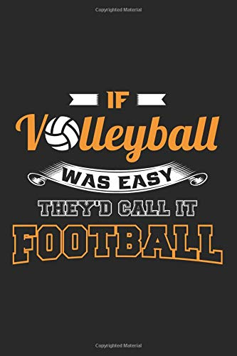 If Volleyball Was Easy They'd Call It Football: Blank Lined Journal for Volleyball Player and Fans por Mister Tee Publications