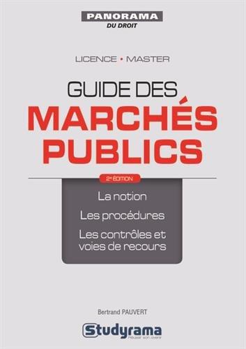 Marchés publics : La notion, les procédures, les contrôles et voies de recours par Dominique Mabin