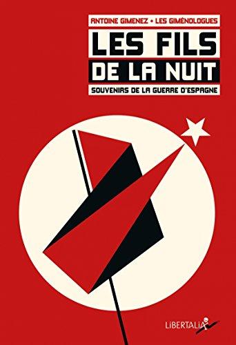 Les Fils de la nuit - Souvenirs de la guerre d'Espagne (+ 1CD audio) par Antoine Gimenez