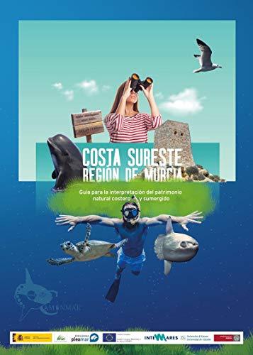 Costa Sureste, Región de Murcia: Guía para la interpretación del patrimonio natural costero y sumergido (Publicacions Institucionals de la Universitat d'Alacant)