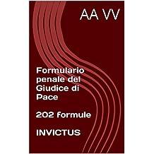 Formulario penale del Giudice di Pace (Formulari giuridici) (Italian Edition)